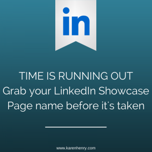 Action required: LinkedIn Showcase Pages names are first come first served, so grab yours now before it's too late